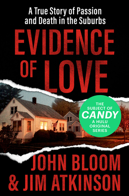 Evidence of Love: A True Story of Passion and Death in the Suburbs Cover Image
