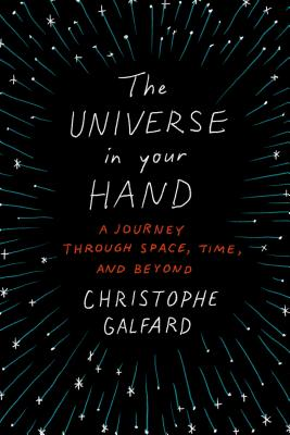 The Universe in Your Hand: A Journey Through Space, Time, and Beyond Cover Image