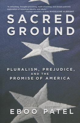 Sacred Ground: Pluralism, Prejudice, and the Promise of America Cover Image