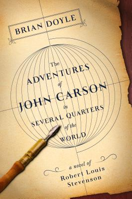 The Adventures of John Carson in Several Quarters of the World: A Novel of Robert Louis Stevenson Cover Image