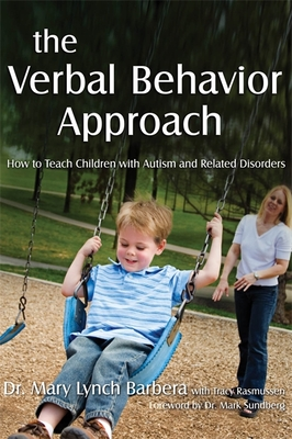 The Verbal Behavior Approach: How to Teach Children with Autism and Related Disorders Cover Image