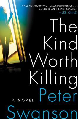The Kind Worth Killing: A Novel Cover Image