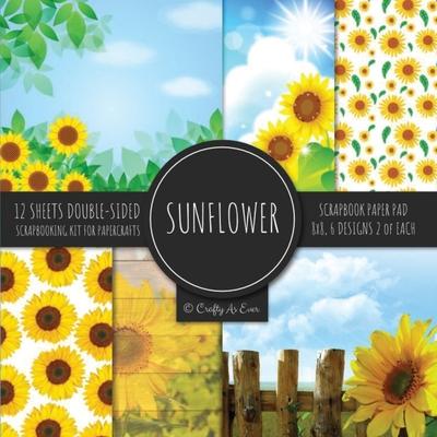 Sunflower Scrapbook Paper Pad 8x8 Scrapbooking Kit for Papercrafts, Cardmaking, Printmaking, DIY Crafts, Botanical Themed, Designs, Borders, Backgroun Cover Image