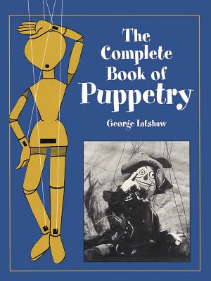The Complete Book of Puppetry (Dover Craft Books) Cover Image