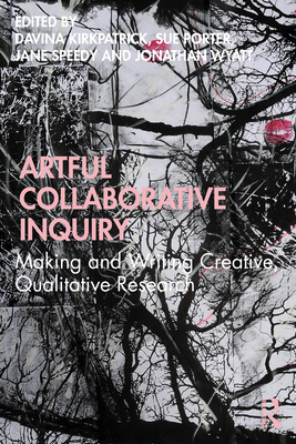 Artful Collaborative Inquiry: Making and Writing Creative, Qualitative Research Cover Image