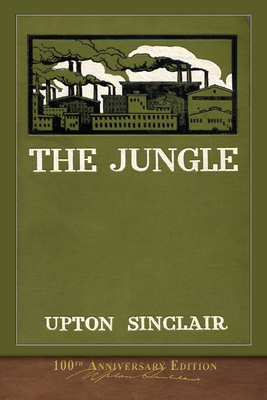 The Jungle: Illustrated 100th Anniversary Edition Cover Image