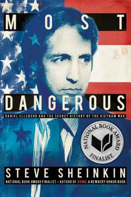 Most Dangerous: Daniel Ellsberg and the Secret History of the Vietnam War Cover Image