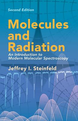 Molecules and Radiation: An Introduction to Modern Molecular Spectroscopy. Second Edition (Dover Books on Chemistry) Cover Image