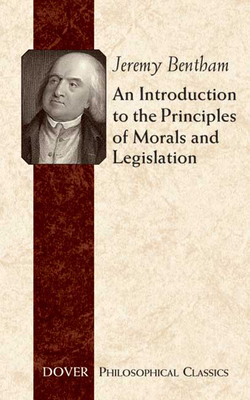 An Introduction to the Principles of Morals and Legislation (Dover Philosophical Classics) Cover Image
