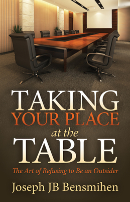 Taking Your Place at the Table: The Art of Refusing to Be an Outsider Cover Image