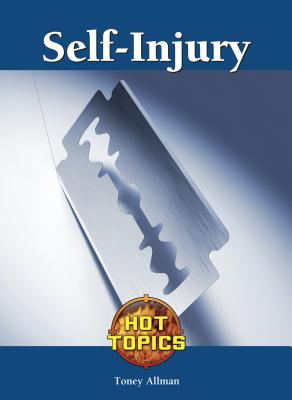 Self-Injury (Hot Topics (Lucent)) Cover Image