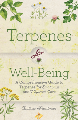 Terpenes for Well-Being: A Comprehensive Guide to Botanical Aromas for Emotional and Physical Self-Care (Natural Herbal Remedies Aromatherapy G Cover Image