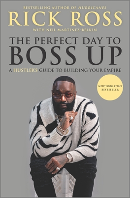 The Perfect Day to Boss Up: A Hustler's Guide to Building Your Empire Cover Image