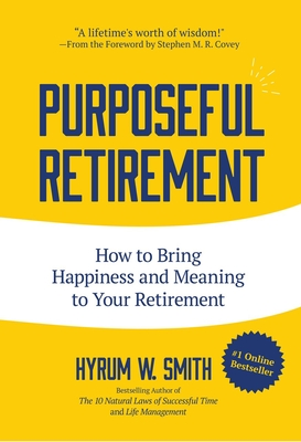 Purposeful Retirement: How to Bring Happiness and Meaning to Your Retirement (Volunteer Work, Retirement Planning, Retirement Gift) Cover Image