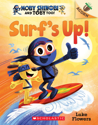 Surf's Up!: An Acorn Book (Moby Shinobi and Toby, Too! #1) (Moby Shinobi and Toby Too! #1) Cover Image