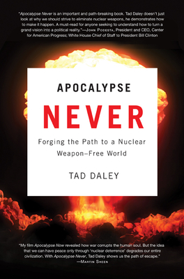 Apocalypse Never: Forging the Path to a Nuclear Weapon-Free World Cover Image