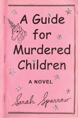 A Guide for Murdered Children: A Novel Cover Image