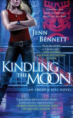 Kindling the Moon: An Arcadia Bell Novel (The Arcadia Bell series) Cover Image