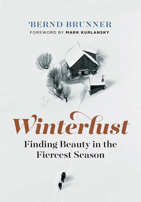 Winterlust: Finding Beauty in the Fiercest Season Cover Image