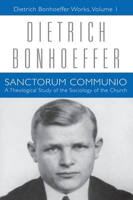 Sanctorum Communio: Dietrich Bonhoeffer Works, Volume 1 Cover Image