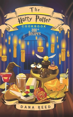 The Harry Potter Cookbook: 200+ Magical and delicious recipes inspired by the Wizarding World of Harry Potter. Cover Image