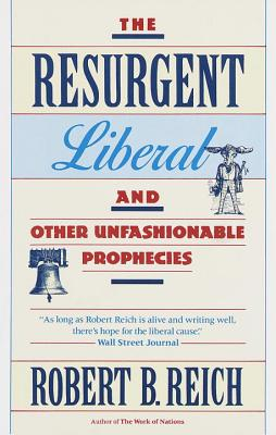 The Resurgent Liberal: And Other Unfashionable Prophecies Cover Image