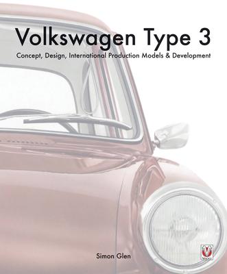 Volkswagen Type 3: Concept, Design, International Production Models & Development Cover Image