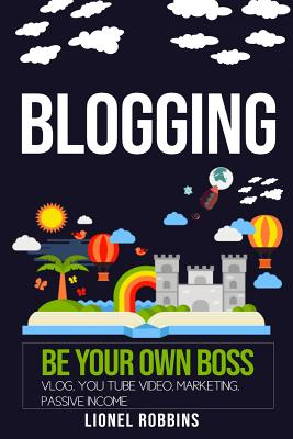 Blogging: Be Your Own Boss, Vlog, You Tube Video, Marketing, Passive Income Cover Image