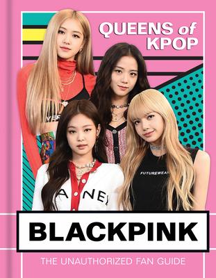 Blackpink: Queens of K-Pop Cover Image
