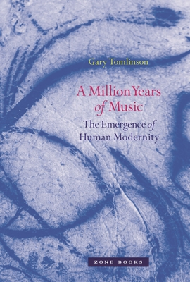 A Million Years of Music: The Emergence of Human Modernity Cover Image
