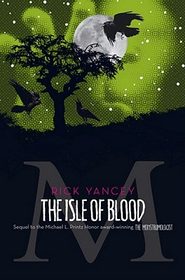 Cover for The Isle of Blood (The Monstrumologist #3)