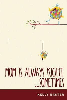Mom Is Always Right...Sometimes Cover Image
