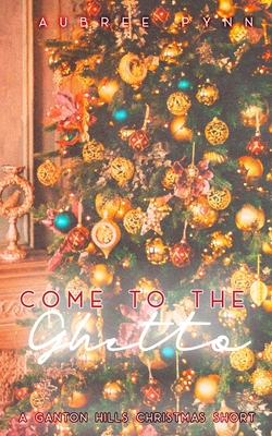 Come to the Ghetto: A Ganton Hills Christmas Short Cover Image