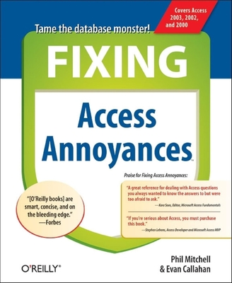 Fixing Access Annoyances: How to Fix the Most Annoying Things about Your Favorite Database Cover Image