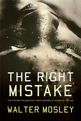 The Right Mistake: The Further Philosophical Investigations of Socrates Fortlow Cover Image