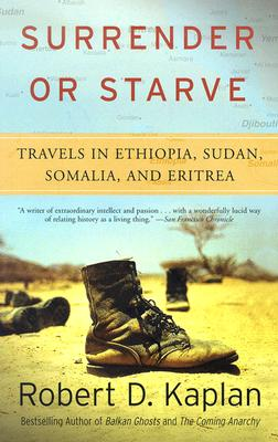 Surrender or Starve: Travels in Ethiopia, Sudan, Somalia, and Eritrea Cover Image