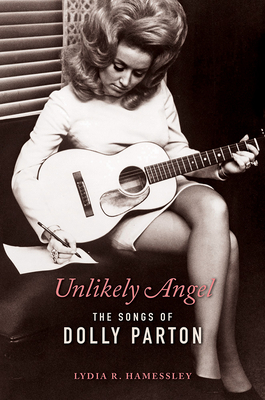 Unlikely Angel: The Songs of Dolly Parton (Women Composers) Cover Image