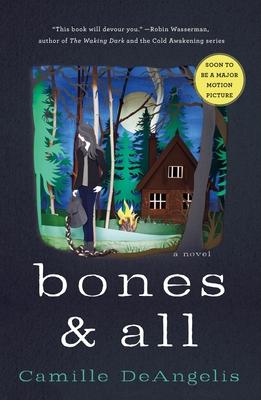 Bones & All: A Novel Cover Image