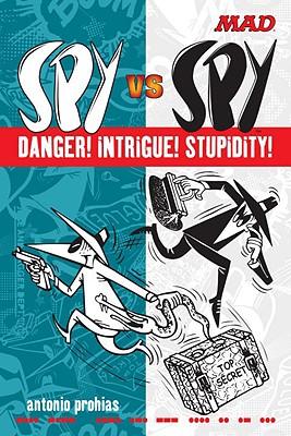 Spy Vs Spy Danger! Intrigue! Stupidity! Cover