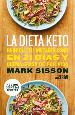 La dieta Keto: Reinicia tu metabolismo en 21 días y quema grasa de forma definitiva / The Keto Reset Diet Cover Image