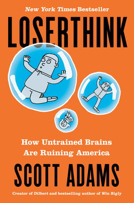 Loserthink: How Untrained Brains Are Ruining America Cover Image