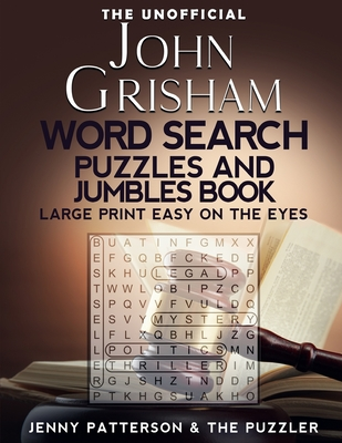 The Unofficial John Grisham Word Search Puzzles and Jumbles Book: Large Print - Easy of the Eyes Cover Image