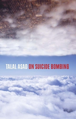 On Suicide Bombing (Wellek Library Lectures) Cover Image
