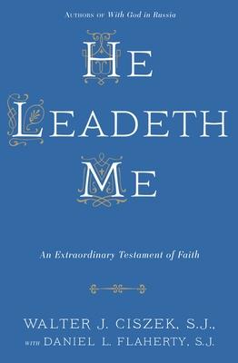 He Leadeth Me: An Extraordinary Testament of Faith Cover Image