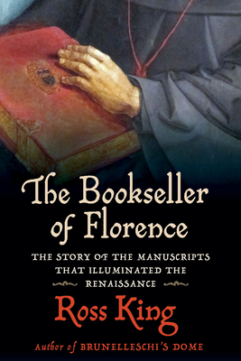 The Bookseller of Florence: The Story of the Manuscripts That Illuminated the Renaissance Cover Image