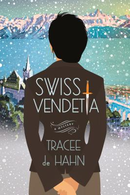 Swiss Vendetta: A Mystery (Agnes Luthi Mysteries #1) Cover Image
