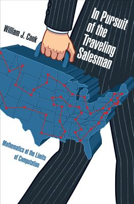 In Pursuit of the Traveling Salesman: Mathematics at the Limits of Computation Cover Image