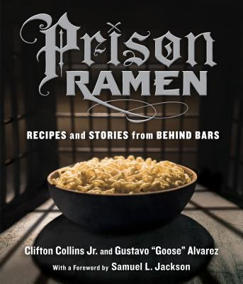 Prison Ramen: Recipes and Stories from Behind Bars Cover Image
