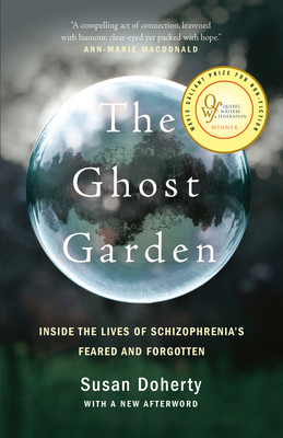 The Ghost Garden: Inside the lives of schizophrenia's feared and forgotten Cover Image