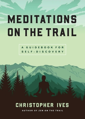 Meditations on the Trail: A Guidebook for Self-Discovery Cover Image